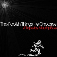 The Foolish Things He Chooses