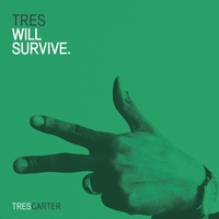 Tres Will Survive